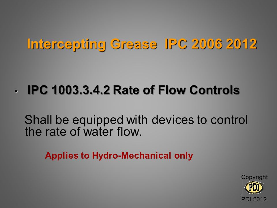 Shall be equipped with devices to control the rate of water flow.