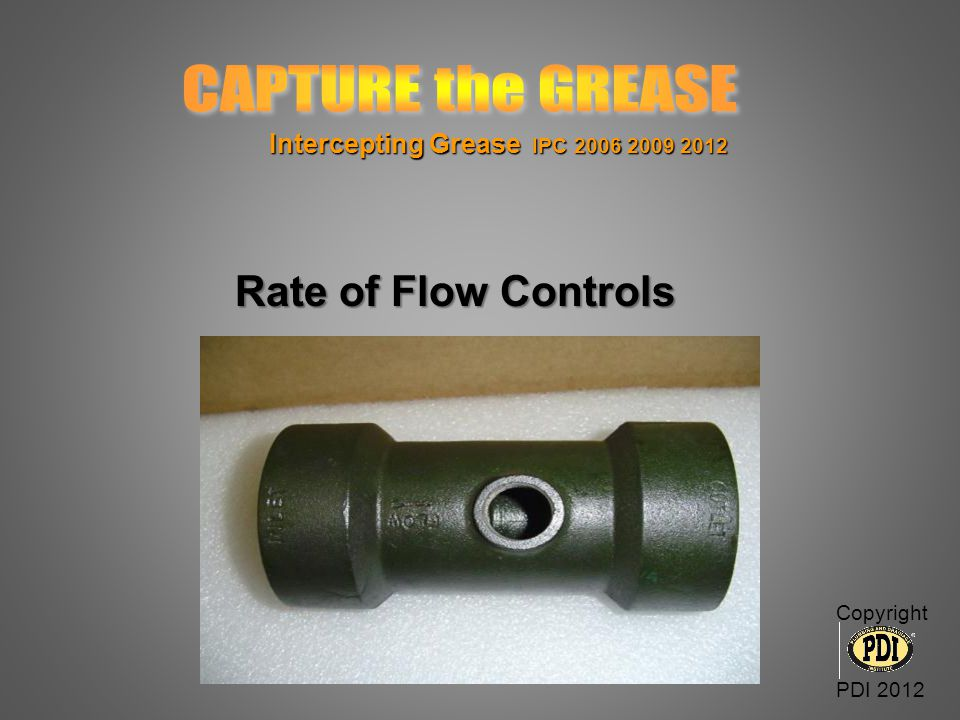 CAPTURE the GREASE Rate of Flow Controls