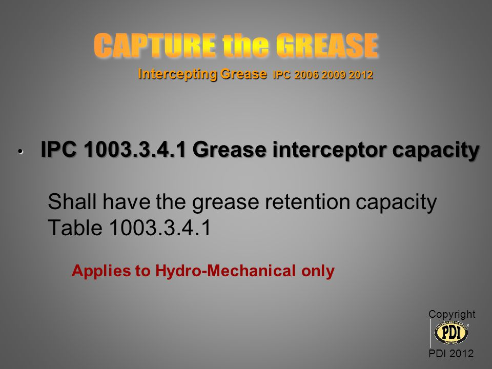 CAPTURE the GREASE Shall have the grease retention capacity