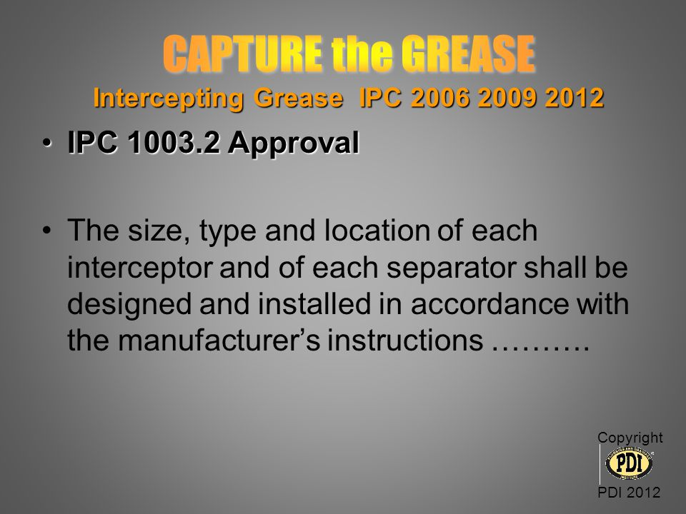CAPTURE the GREASE Intercepting Grease IPC 2006 2009 2012