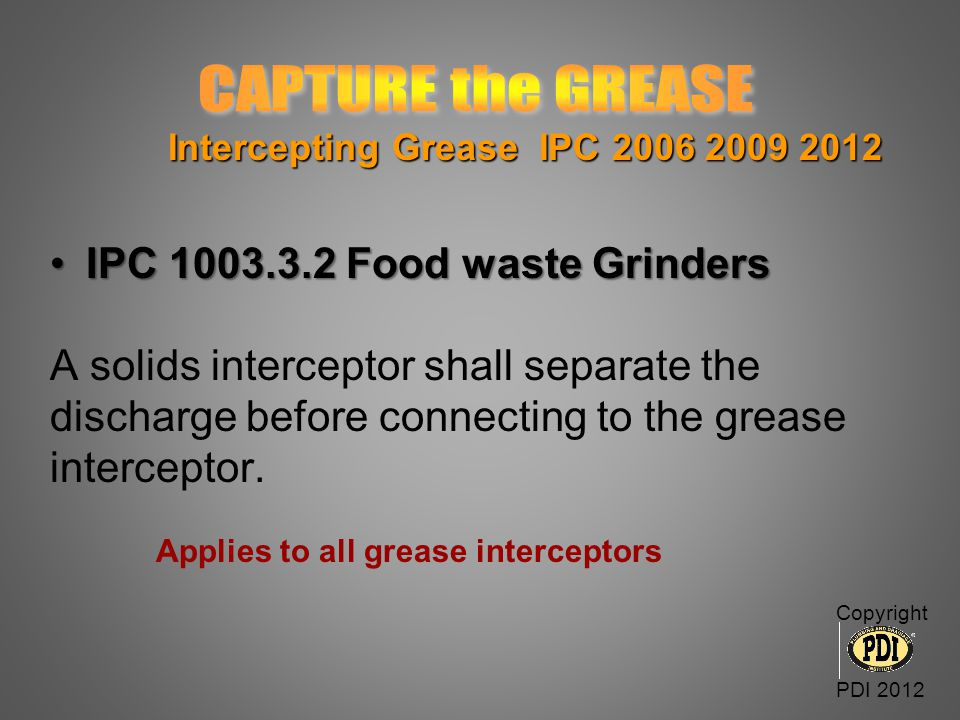 CAPTURE the GREASE IPC 1003.3.2 Food waste Grinders