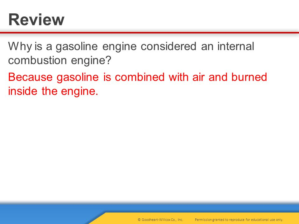 Why is a gasoline engine considered an internal combustion engine
