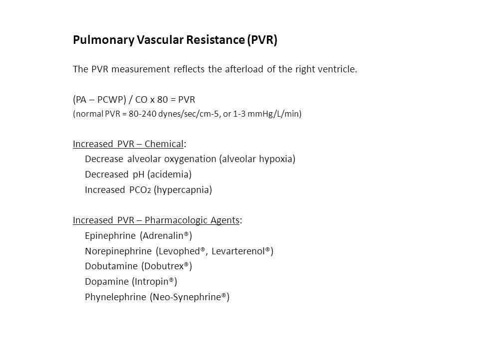 Pulmonary Vascular Resistance (PVR)