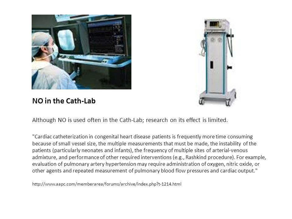 NO in the Cath-Lab Although NO is used often in the Cath-Lab; research on its effect is limited.