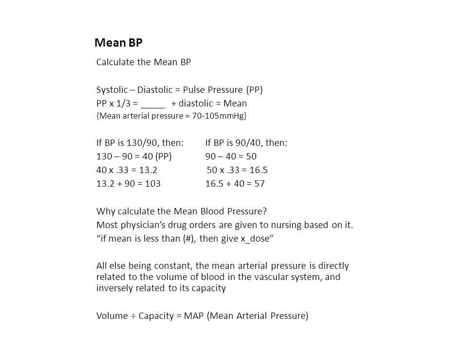 Mean BP Calculate the Mean BP