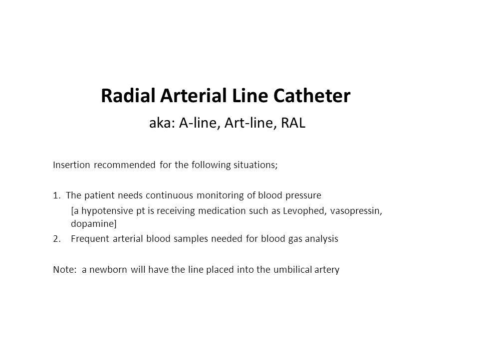 Radial Arterial Line Catheter aka: A-line, Art-line, RAL