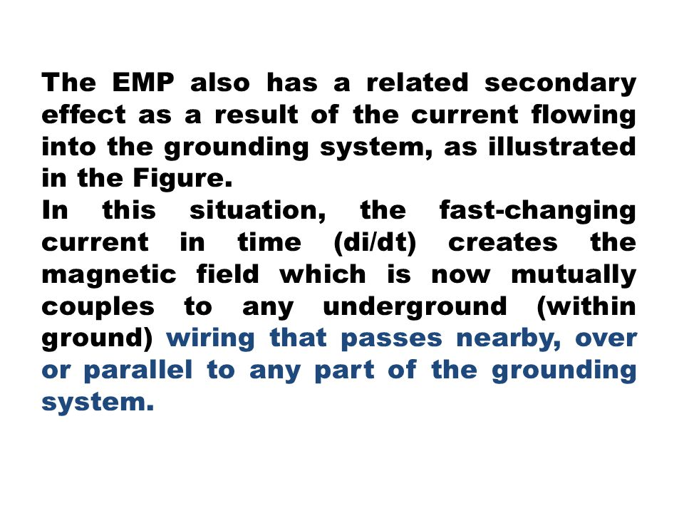 The EMP also has a related secondary effect as a result of the current flowing into the grounding system, as illustrated in the Figure.