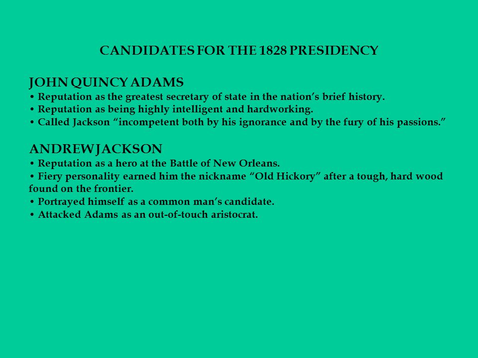 CANDIDATES FOR THE 1828 PRESIDENCY