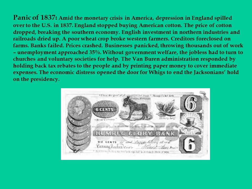 Panic of 1837: Amid the monetary crisis in America, depression in England spilled over to the U.S.