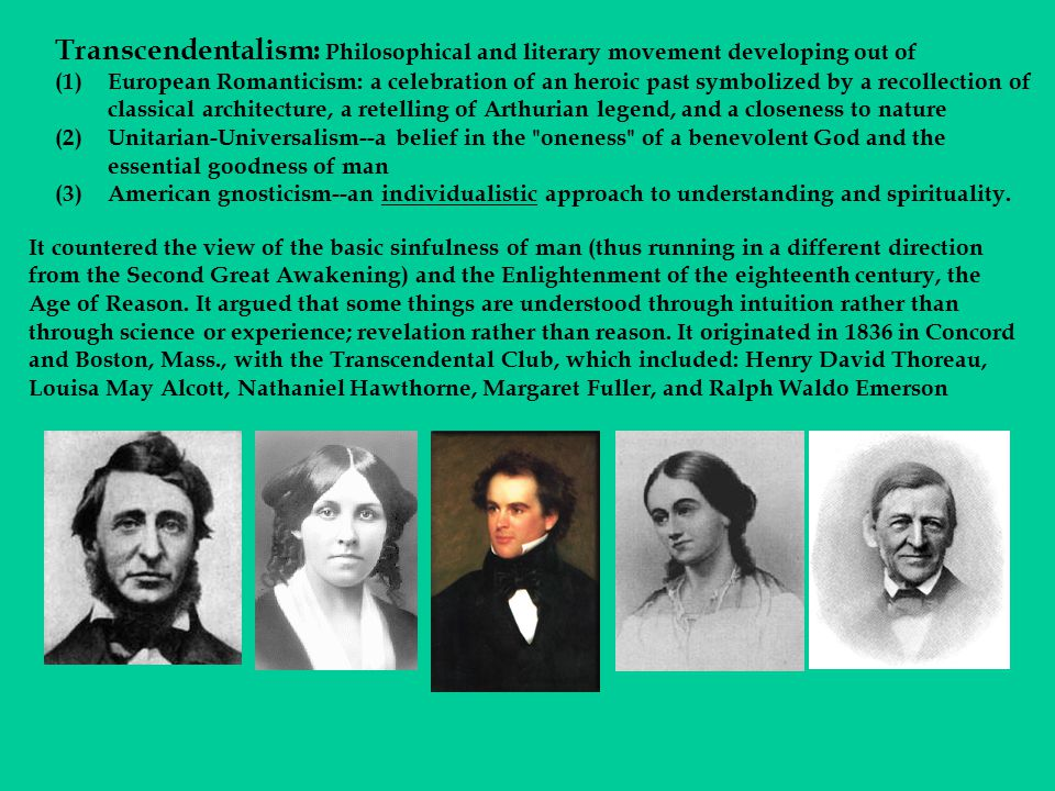 Transcendentalism: Philosophical and literary movement developing out of