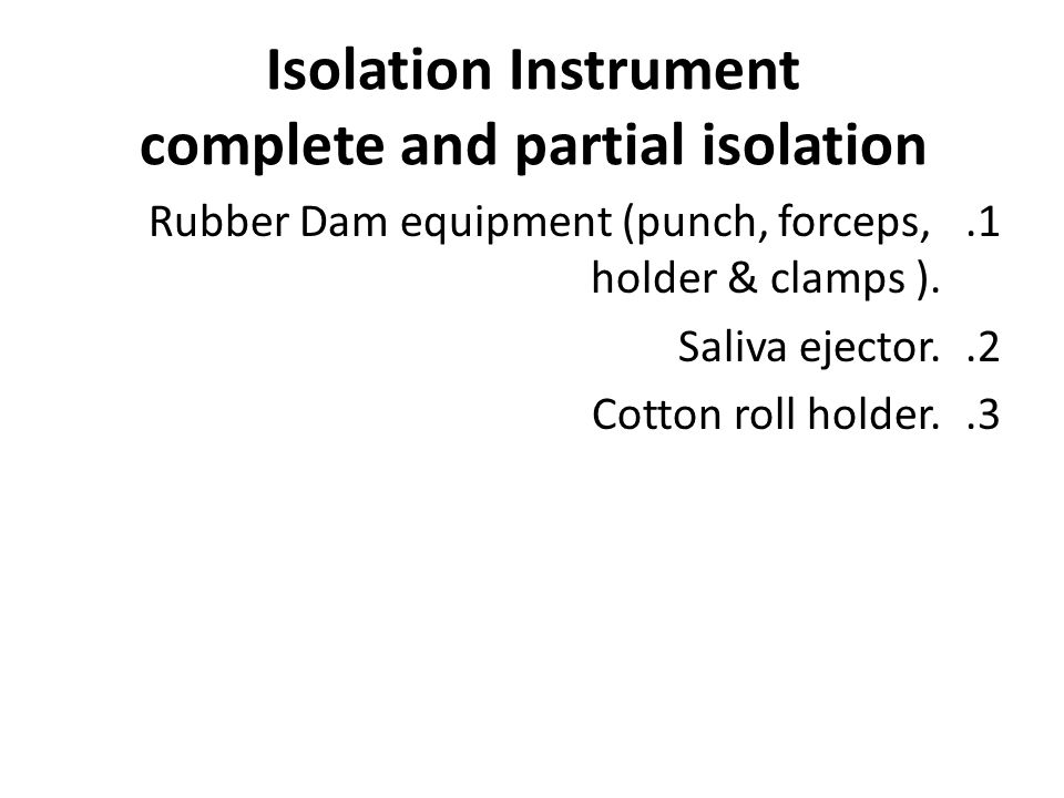 Isolation Instrument complete and partial isolation