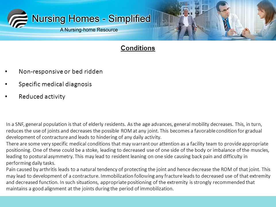 Non-responsive or bed ridden Specific medical diagnosis