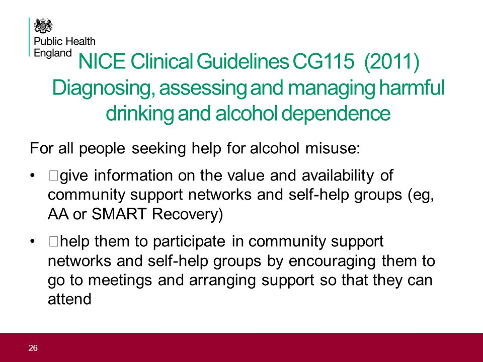 NICE Clinical Guidelines CG115 (2011) Diagnosing, assessing and managing harmful drinking and alcohol dependence