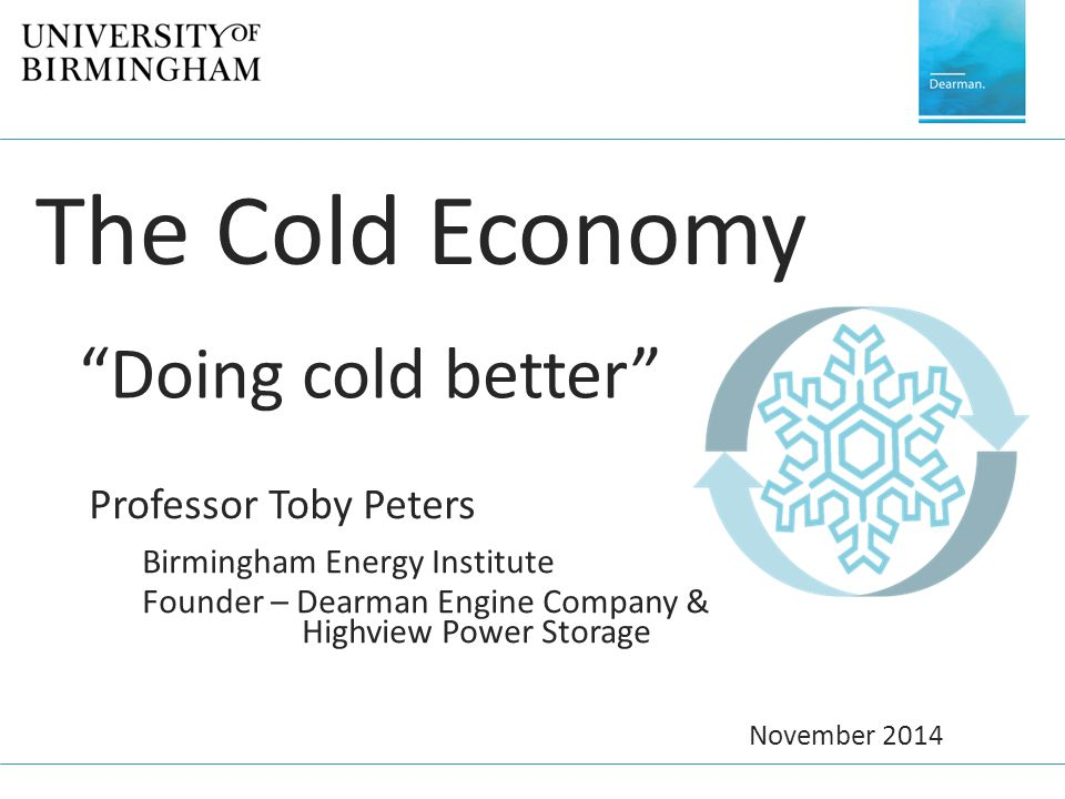 The Cold Economy Doing cold better Professor Toby Peters