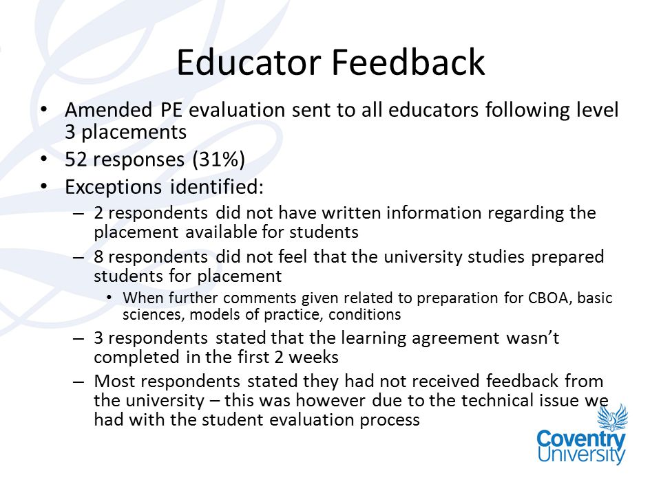 Educator Feedback Amended PE evaluation sent to all educators following level 3 placements. 52 responses (31%)