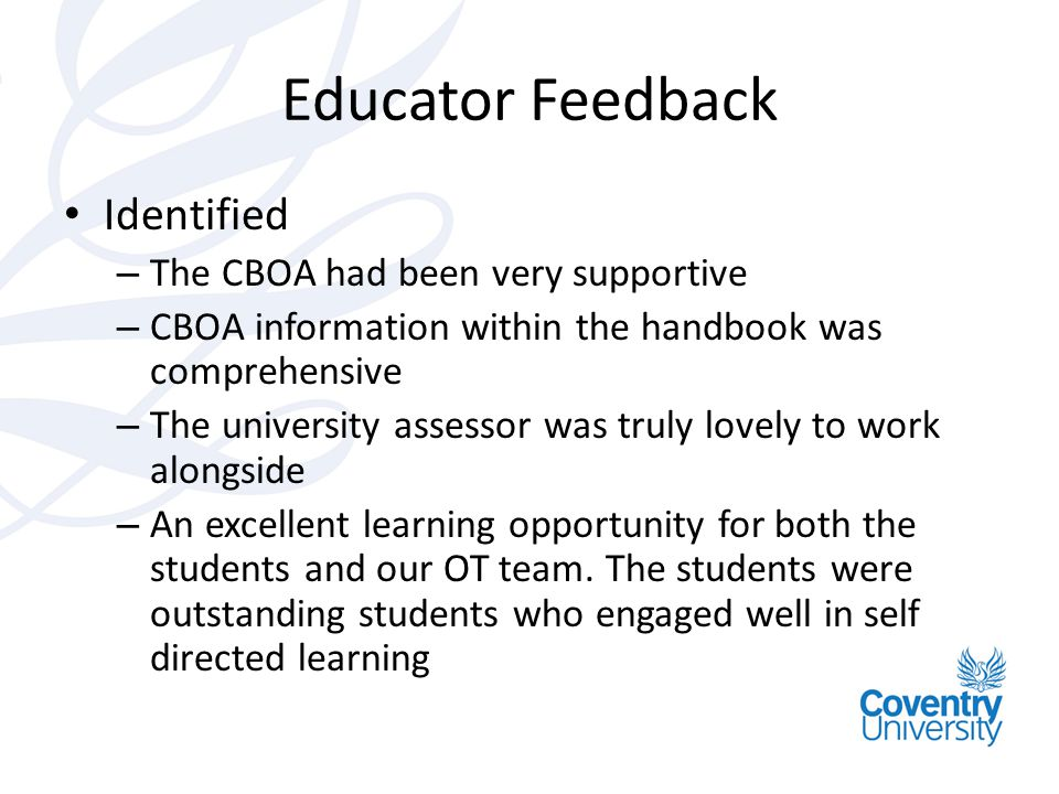 Educator Feedback Identified The CBOA had been very supportive