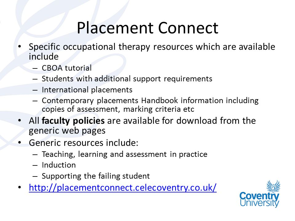 Placement Connect Specific occupational therapy resources which are available include. CBOA tutorial.
