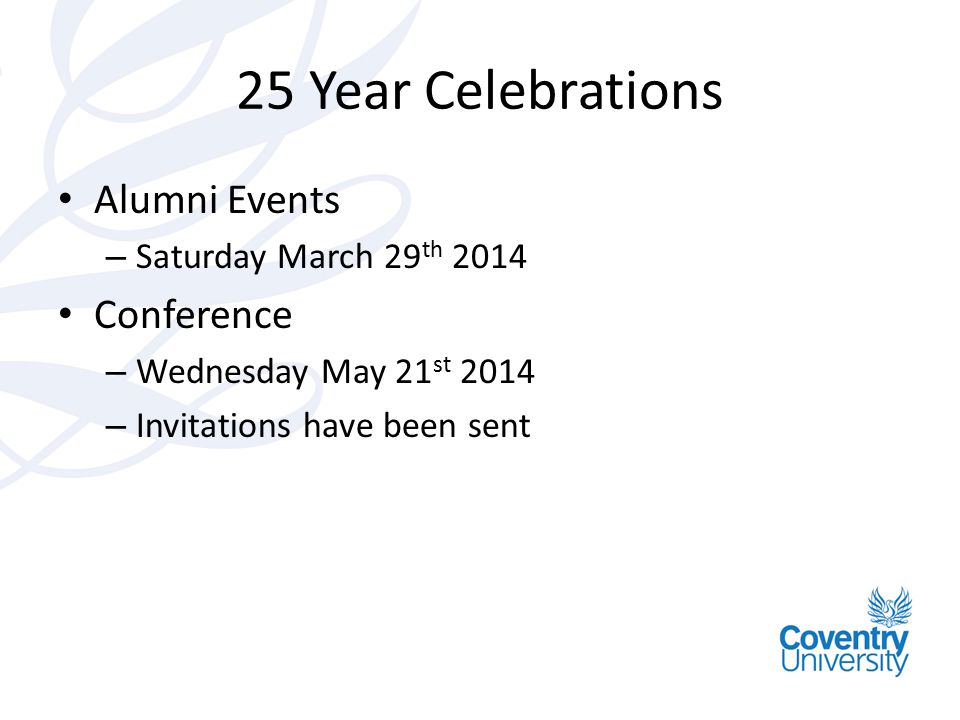 25 Year Celebrations Alumni Events Conference Saturday March 29th 2014