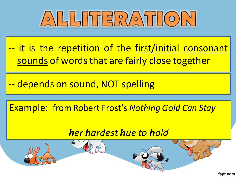 ALLITERATION -- it is the repetition of the first/initial consonant sounds of words that are fairly close together.