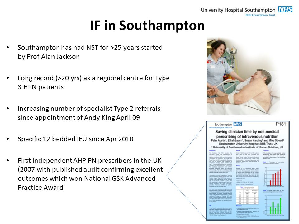 IF in Southampton Southampton has had NST for >25 years started by Prof Alan Jackson.
