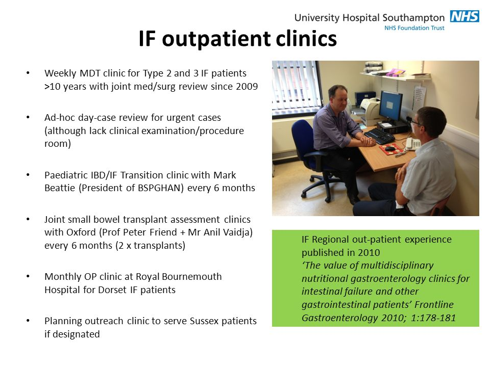 IF outpatient clinics Weekly MDT clinic for Type 2 and 3 IF patients >10 years with joint med/surg review since 2009.