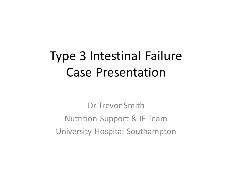 Type 3 Intestinal Failure Case Presentation