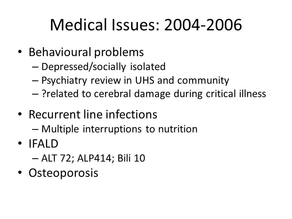 Medical Issues: 2004-2006 Behavioural problems