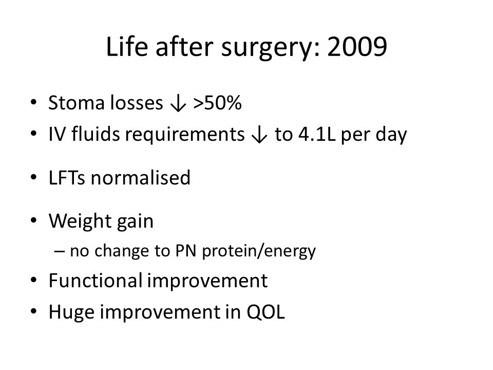 Life after surgery: 2009 Stoma losses ↓ >50%