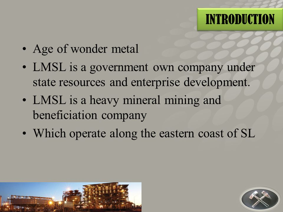 LMSL is a heavy mineral mining and beneficiation company