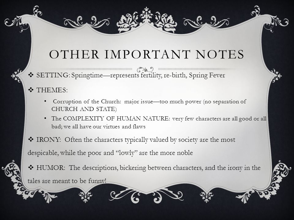 Other Important Notes SETTING: Springtime—represents fertility, re-birth, Spring Fever. THEMES: