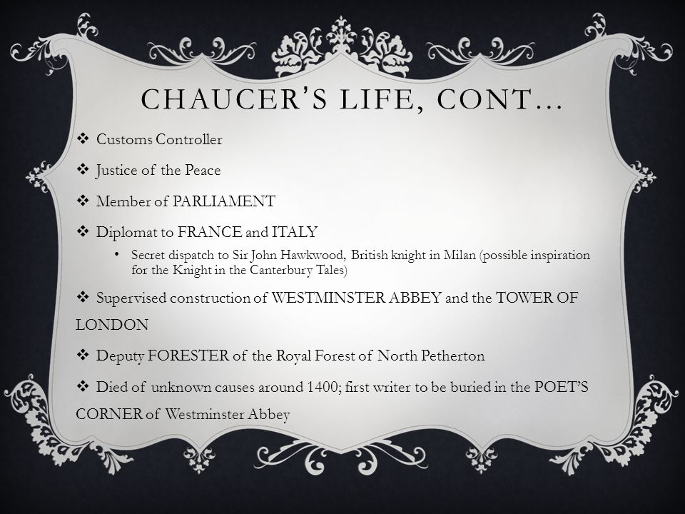 CHAUCER'S LIFE, CONT… Customs Controller Justice of the Peace