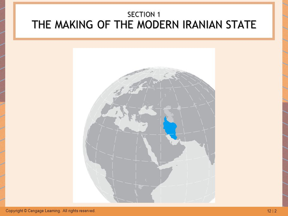 SECTION 1 THE MAKING OF THE MODERN IRANIAN STATE