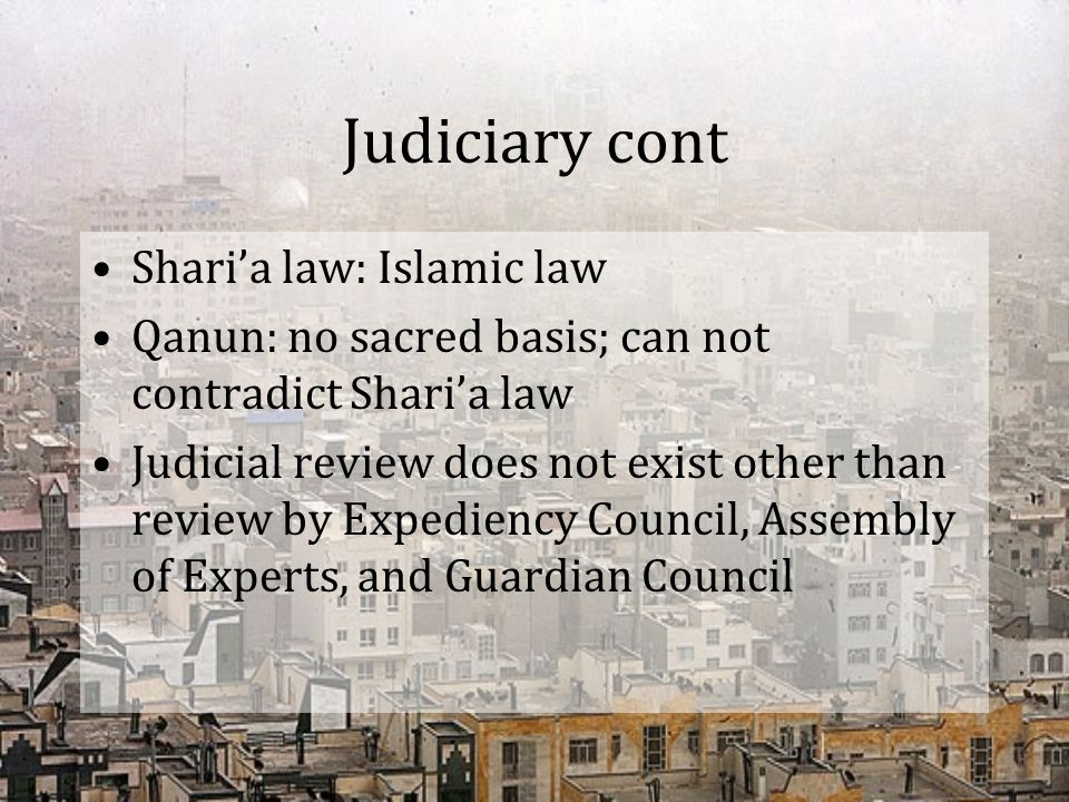 Judiciary cont Shari'a law: Islamic law