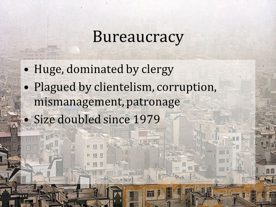 Bureaucracy Huge, dominated by clergy