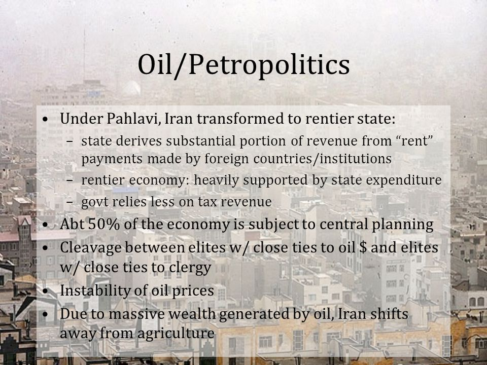 Oil/Petropolitics Under Pahlavi, Iran transformed to rentier state: