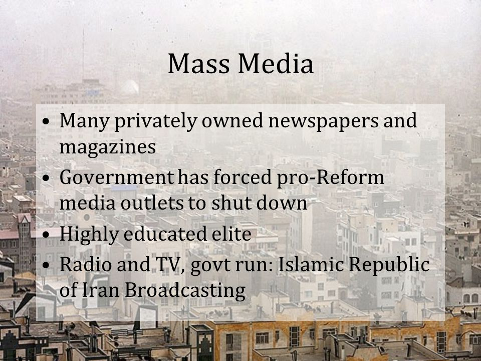 Mass Media Many privately owned newspapers and magazines