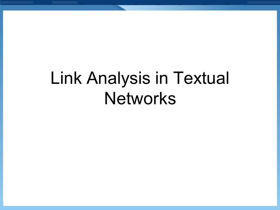 Link Analysis in Textual Networks