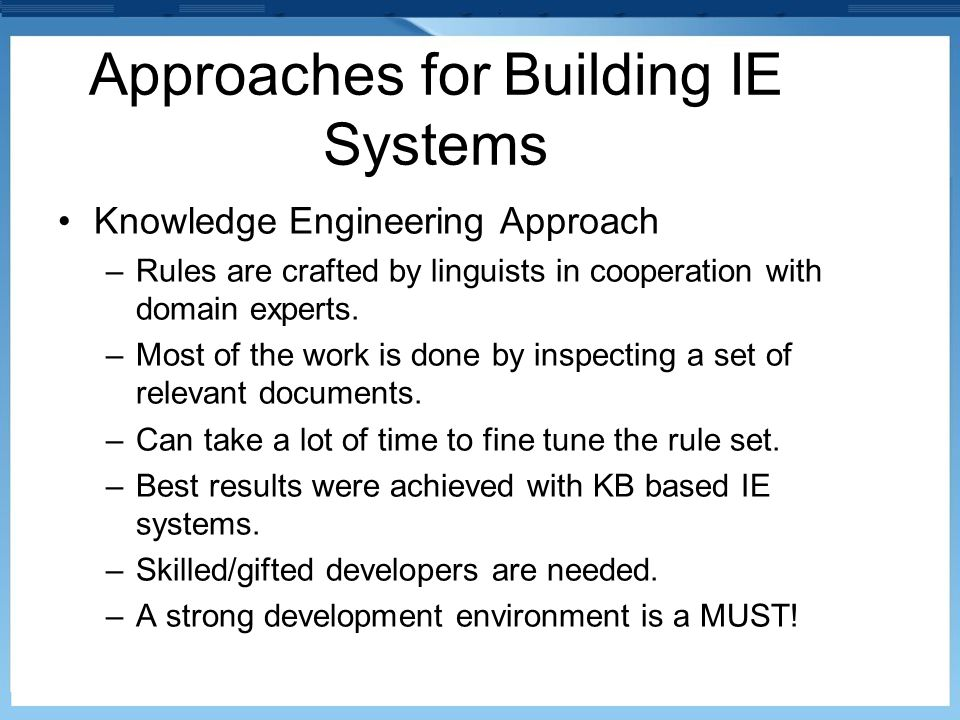 Approaches for Building IE Systems