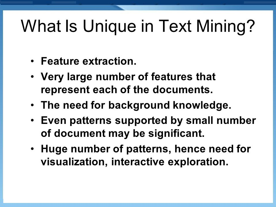 What Is Unique in Text Mining