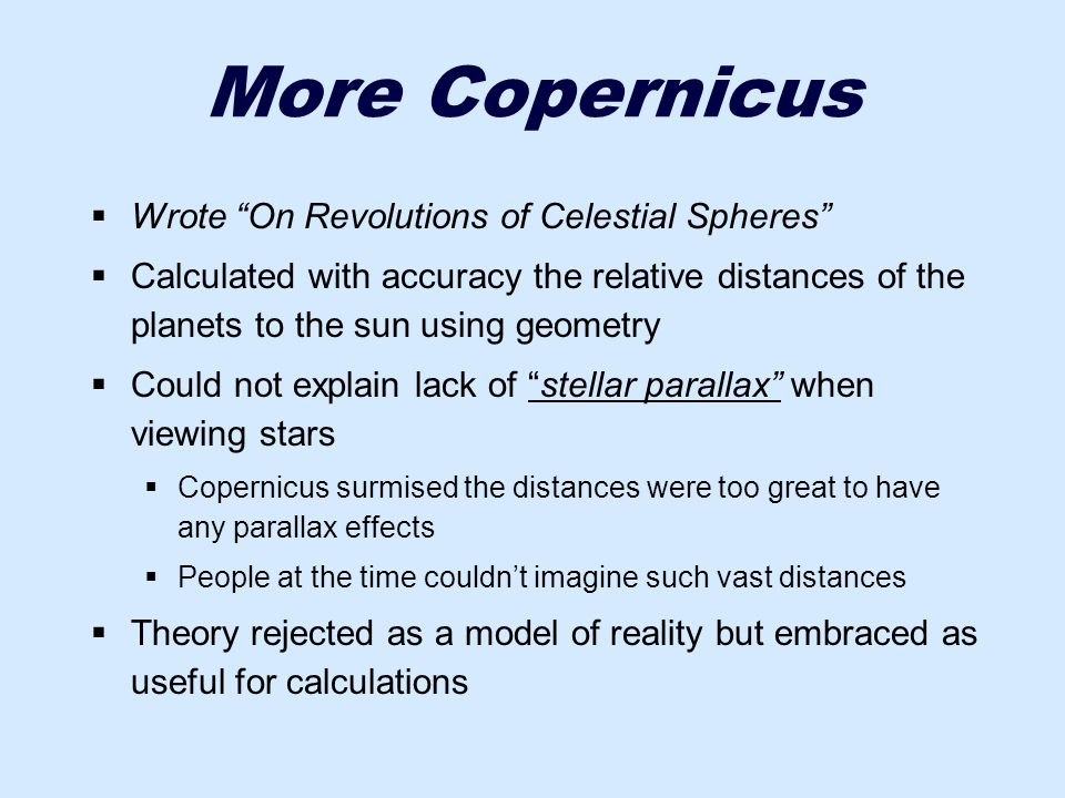 More Copernicus Wrote On Revolutions of Celestial Spheres