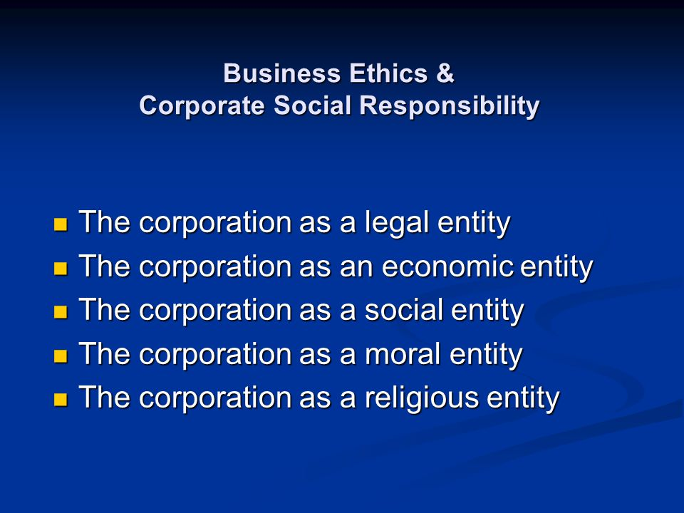 Business Ethics & Corporate Social Responsibility
