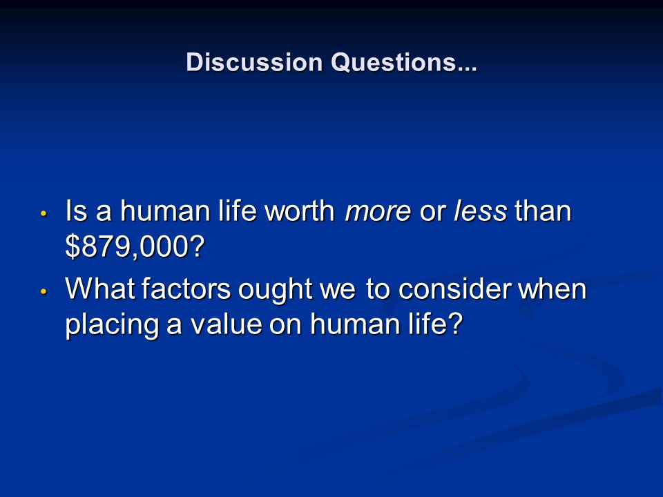 Is a human life worth more or less than $879,000