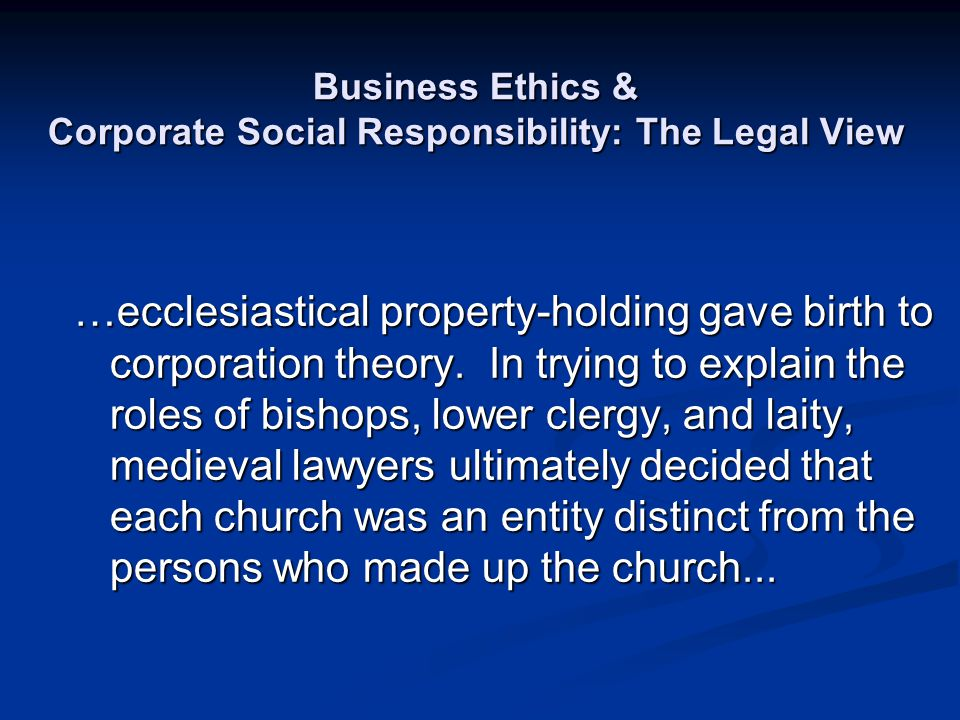 Business Ethics & Corporate Social Responsibility: The Legal View