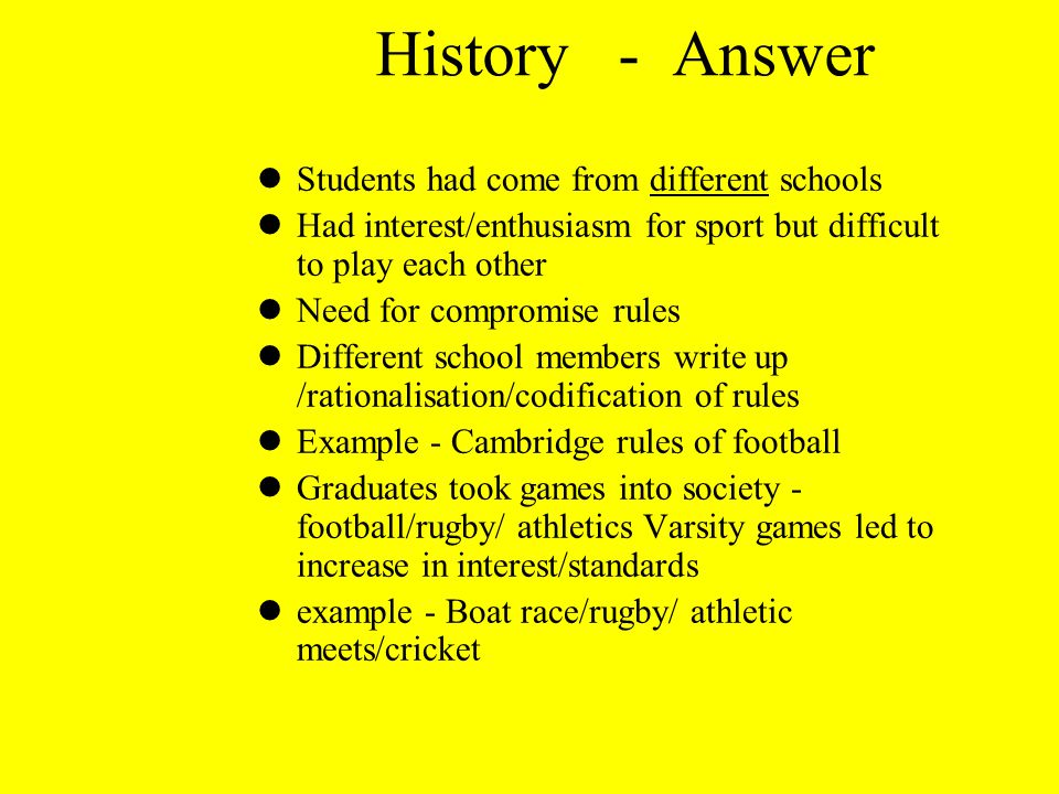 History - Answer Students had come from different schools