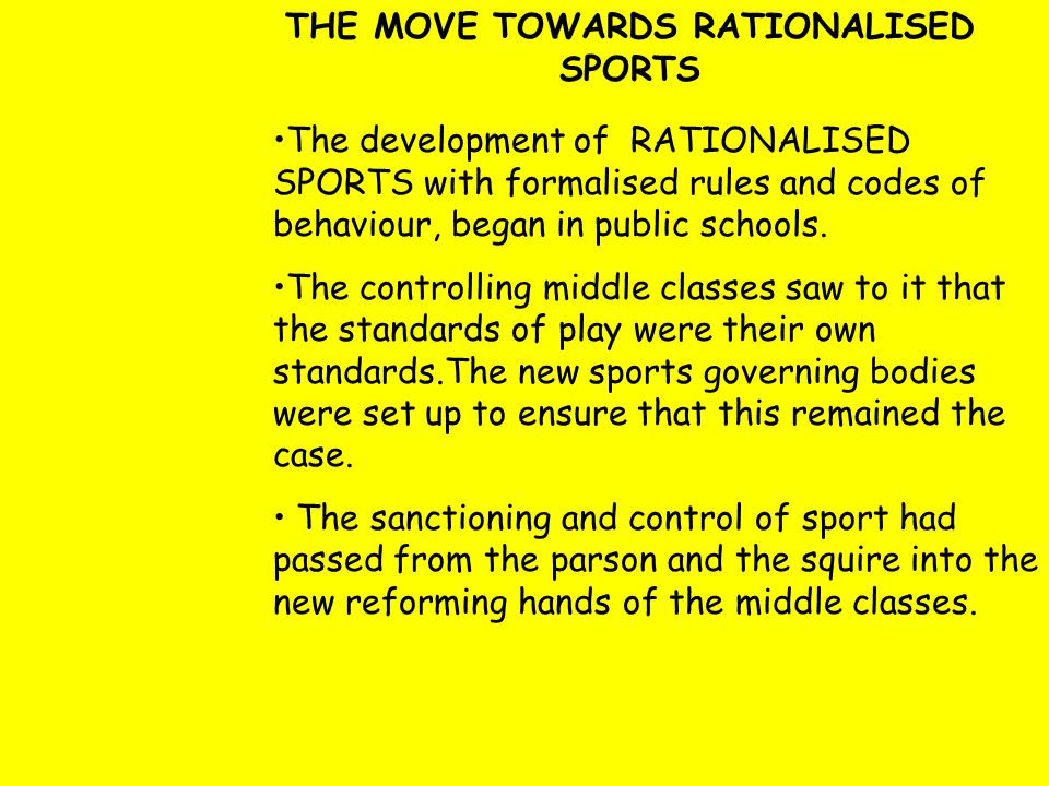 THE MOVE TOWARDS RATIONALISED SPORTS