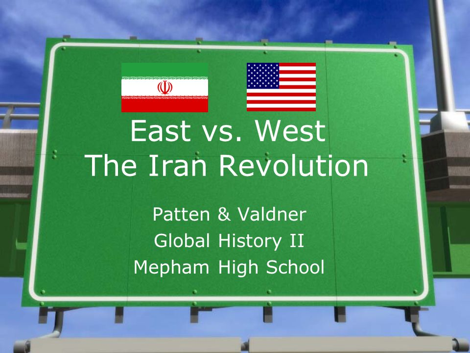 East vs. West The Iran Revolution