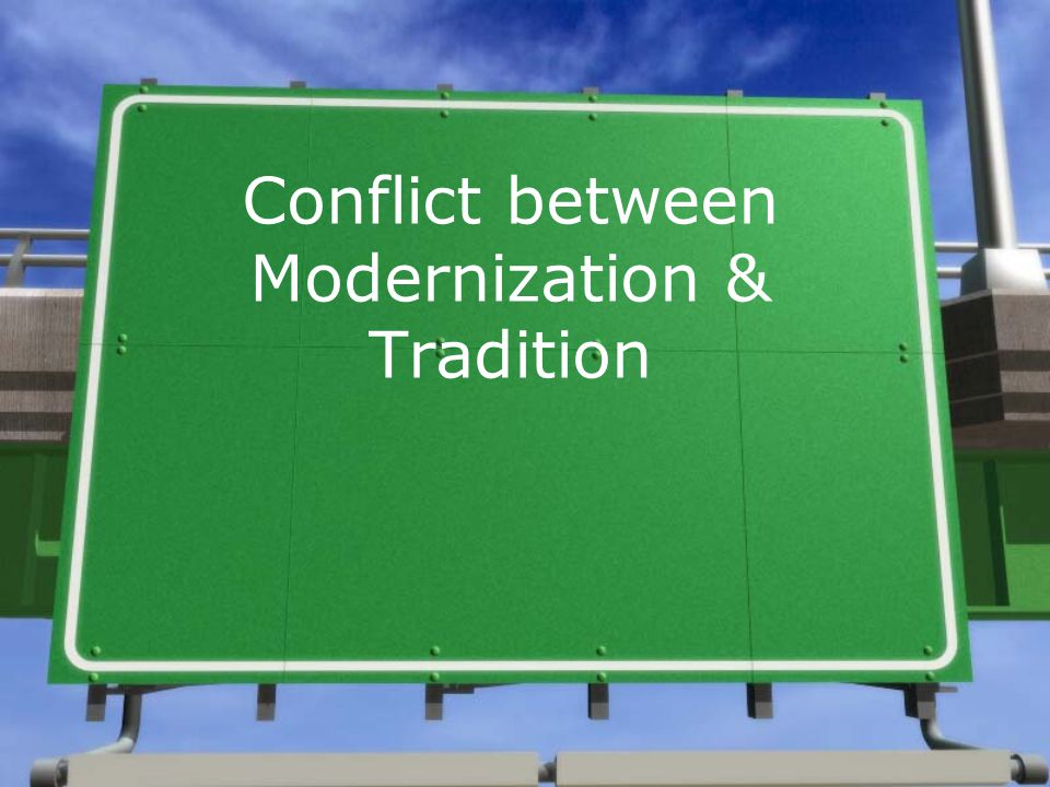 Conflict between Modernization & Tradition