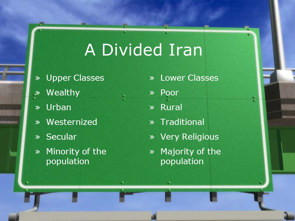 A Divided Iran Upper Classes Wealthy Urban Westernized Secular