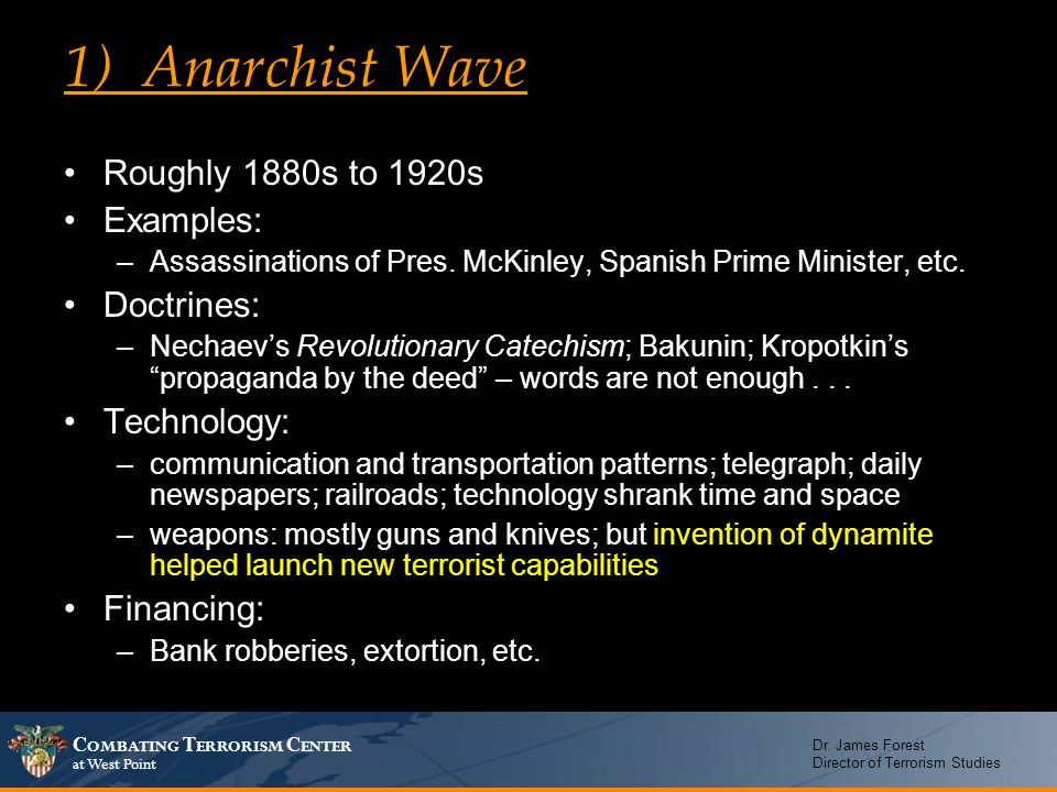 1) Anarchist Wave Roughly 1880s to 1920s Examples: Doctrines: