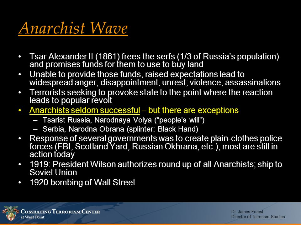 Anarchist Wave Tsar Alexander II (1861) frees the serfs (1/3 of Russia's population) and promises funds for them to use to buy land.